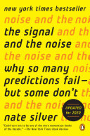 The Signal and the Noise by Nate Silver/