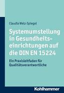 Systemumstellung in Gesundheitseinrichtungen Auf Die Din En 15224