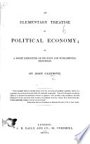An Elementary Treatise on Political Economy, etc