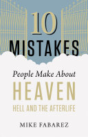 10 Mistakes People Make About Heaven, Hell, And The Afterlife : great unknown. human imagination and hollywood have...