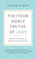 The Four Noble Truths Of Love : points to a radically different worldview, one that...