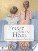 Prayer From The Heart : of a little boy and...