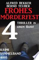 Krimi Sammelband 4005 Frohes M Rderfest 4 Thriller In Einem Band