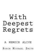 With Deepest Regrets