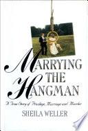 Marrying the Hangman