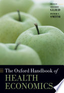 The Oxford Handbook Of Health Economics : authoritative guide to health economics, intended for scholars...