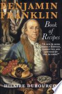 Benjamin Franklin Book Of Recipes