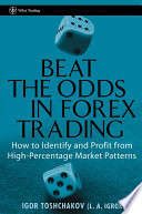 Beat The Odds In Forex Trading : value by disseminating the trading methods and philosophy...