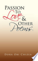 Passion To Love   Other Poems