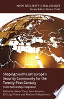 Shaping South East Europe s Security Community for the Twenty First Century