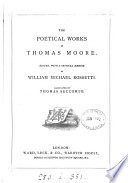 The poetical works of Thomas Moore  ed  with a memoir by W M  Rossetti Book PDF