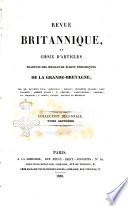 Revue Britannique, Ou Choix D'articles Traduits Des Meilleurs Ecrits Periodiques De La Grande Bretagne, Sur La Litterature ... : ...
