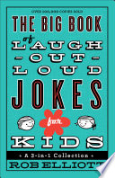 The Big Book of Laugh Out Loud Jokes for Kids