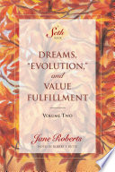 Dreams     Evolution     and Value Fulfillment  Volume Two