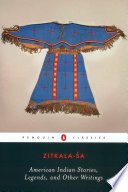 American Indian Stories  Legends  and Other Writings
