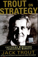 Trout on strategy  capturing mindshare  conquering markets