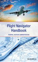 The Flight Navigator Handbook Book