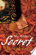 My Mother's Secret : shatters, she discovers the beautiful and loving...