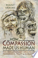How Compassion Made Us Human book