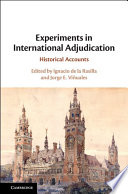 Experiments in international adjudication : historical accounts document cover