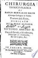 Chirurgia teorico pratica di Paolo Bernardo Calvo chirurgo collegiato di Torino  Trattato delle ferite