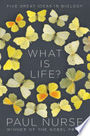 What Is Life   Five Great Ideas in Biology Book PDF