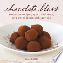 Chocolate Bliss : celebration of all things chocolate: types...