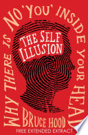 Ebook The Self Illusion: Why There is No 'You' Inside Your Head (Extract) Epub Bruce Hood Apps Read Mobile