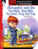 An Instructional Guide for Literature  Alexander and the Terrible  Horrible