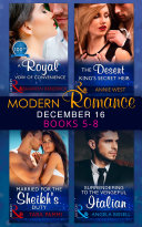 Modern Romance December 2016 Books 5 8  A Royal Vow of Convenience   The Desert King s Secret Heir   Married for the Sheikh s Duty   Surrendering to the Vengeful Italian  Mills   Boon e Book Collections