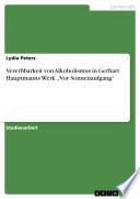 """Vererbbarkeit von Alkoholismus in Gerhart Hauptmanns Werk """"Vor Sonnenaufgang"""""""
