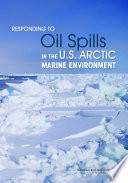 Responding To Oil Spills In The U S Arctic Marine Environment