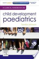 A Clinical Handbook on Child Development Paediatrics   E Book