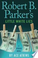 Robert B  Parker s Little White Lies