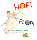 Hop! Plop! It Seems As If Everything They