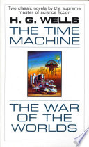 The Time Machine and The War of the Worlds Out Of His Machine For