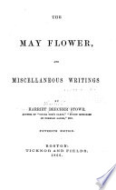 The May Flower, And Miscellaneous Writings : ...