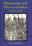 Manuscript and Print in London C 1475 1530