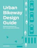 Urban Bikeway Design Guide, Second Edition