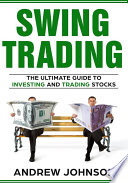 Swing Trading  The Definitive And Step by Step Guide To Swing Trading