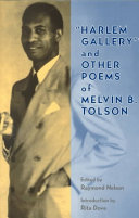 Harlem Gallery  and Other Poems of Melvin B  Tolson