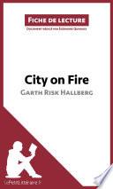 City on Fire de Garth Risk Hallberg  Fiche de lecture