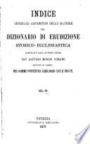 Indice generale alfabetico delle materie del Dizionario di erudizione storico ecclesiastica