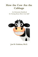 How the Cow Ate the Cabbage: An Orientation Handbook for Nursing Home Direct Care Staff