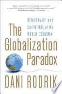 The Globalization Paradox Democracy And The Future Of The World Economy