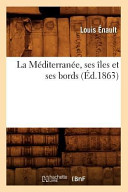 illustration La Mediterranee, Ses Iles Et Ses Bords (Ed.1863)