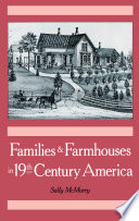 Families and Farmhouses in Nineteenth-Century America Century Frame A Period Of