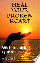 Heal Your Broken Heart and Move On