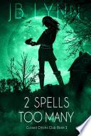 2 Spells Too Many A Cozy Magical Fantasy Adventure