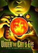 Under the Cat s Eye